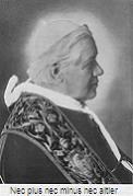 św. Pius X: Nec plus, nec minus, nec aliter