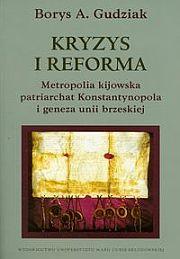 Kryzys i reforma. Metropolia kijowska, patriarchat Konstantynopola i geneza unii brzeskiej - 414 stron