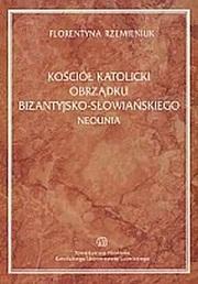 Kościół katolicki obrządku bizantyjsko-słowiańskiego (neounia) - 372 strony